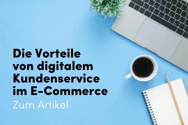 Digitaler Kundenservice im Ecommerce